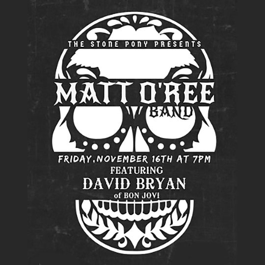 Matt O'Ree Band at The Stone Pony with special guest David Bryan - November 16